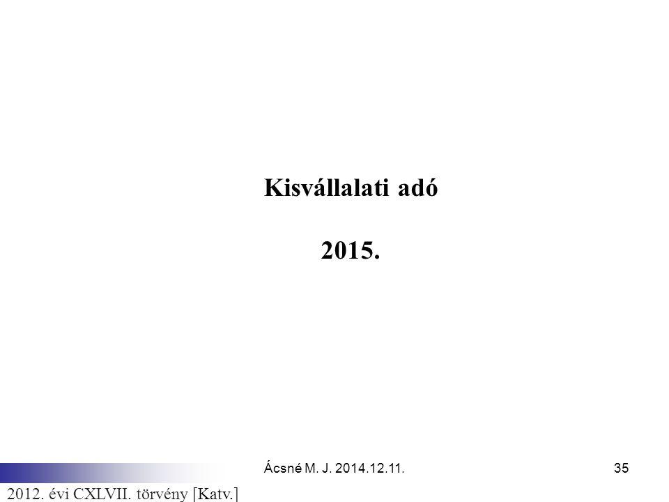 Kisvállalati adó 2015. 2012. évi CXLVII. törvény [Katv.]
